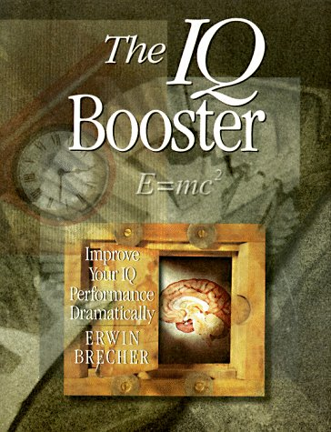 IQ Booster: Improve Your Iq Performance Dramatically, by Erwin Brecher