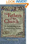Fathers of the Church: An Introductio...