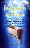 img - for In Search of Hope: One Woman's Journey Through Despair in the Wake of Neonatal Death, Infertility and Miscarriage book / textbook / text book