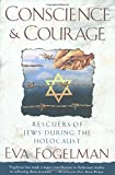 img - for Conscience and Courage: Rescuers of Jews During the Holocaust book / textbook / text book