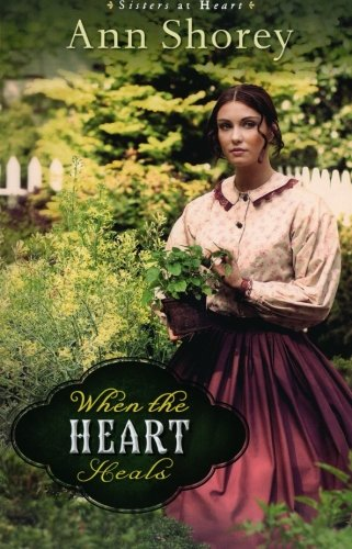Image of When the Heart Heals: A Novel (Sisters at Heart)