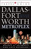 img - for Lone Star Guide to the Dallas/Fort Worth Metroplex, Revised (Lone Star Guide to Dallas/Fort Worth Metroplex) book / textbook / text book