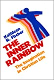 img - for The Inner Rainbow: The Imagination in Christian Life book / textbook / text book