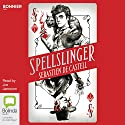 Spellslinger: Spellslinger, Book 1 Audiobook by Sebastien de Castell Narrated by Joe Jameson