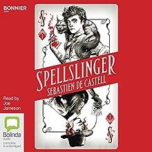 Spellslinger: Spellslinger, Book 1 | Livre audio Auteur(s) : Sebastien de Castell Narrateur(s) : Joe Jameson