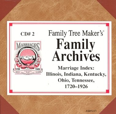 Family Archives Marriage Index IL, IN, KY, OH, TN 1790-1926 CD