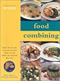Gilly Love Food Combining Cookbook (Eating for Health)