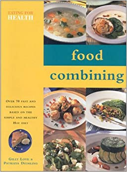 Food Combining (Eating For Health): Gilly Love, Patrizia ...