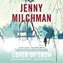 Cover of Snow: A Novel (       UNABRIDGED) by Jenny Milchman Narrated by Cassandra Campbell