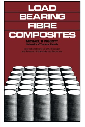 Load-Bearing Fibre Composites: International Series on the Strength and Fracture of Materials and Structures