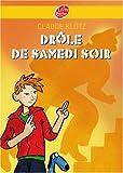 Drôle de samedi soir ! : Suivi de Rue de la chance et de Le mois de mai de monsieur Dobichon
