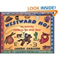 WESTWARD HO: Activity Guide to the Wild West (Kid's Guide)