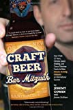 Craft Beer Bar Mitzvah: How It Took 13 Years, Extreme Jewish Brewing, and Circus Sideshow Freaks to Make Shmaltz Brewing an International Success by Cowan, Jeremy, Sullivan, James (2010) Paperback