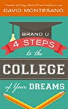img - for BRAND U: 4 Steps to the College of Your Dreams book / textbook / text book