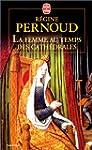 FEMME AU TEMPS DES CATH�DRALES (LA)