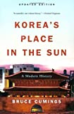 Koreas Place in the Sun: A Modern History (Updated)