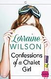 Confessions of a Chalet Girl: HarperImpulse Contemporary Romance (A Novella) (Ski Season Book 1)