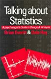 Talking about Statistics: A Psychologist's Guide to Design and Analysis (0340529210) by Everitt, Brian S.
