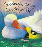 Jane Simmons Goodnight Daisy, Goodnight Pip