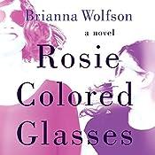 Rosie Colored Glasses | [Brianna Wolfson]