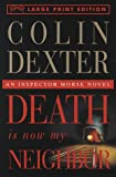 Death is Now My Neighbor (Random House Large Print) (0679774173) by Dexter, Colin