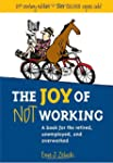 The Joy of Not Working: 21st Century...