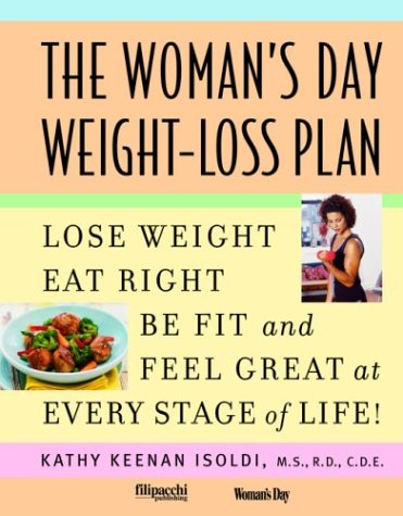 Womans Day Weight-Loss Plan : Lose Weight, Eat Right, Be Fit and Feel Great at Every Stage of Life!, KATHY KEENAN ISOLDI
