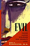 Evil: Inside Human Cruelty and Violence (0716729024) by Roy F. Baumeister