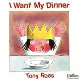 I Want My Dinner (0001006657) by Ross, Tony