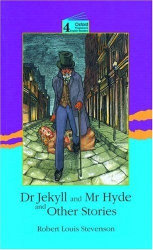 Dr. Jekyll and Mr. Hyde and Other Stories (Oxford Progressive English Readers)