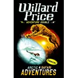 "Adventure Double: Arctic / Safari: ""Arctic Adventure"", ""Safari Adventure""by Willard Price"