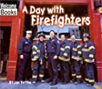 Welcome Books: A Day with Firefighter...