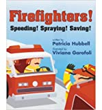 [ FIREFIGHTERS!: SPEEDING! SPRAYING! SAVING! ] By Hubbell, Patricia ( Author) 2012 [ Paperback ]