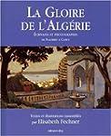 GLOIRE DE L'ALG�RIE (LA):�CRIVAINS ET...