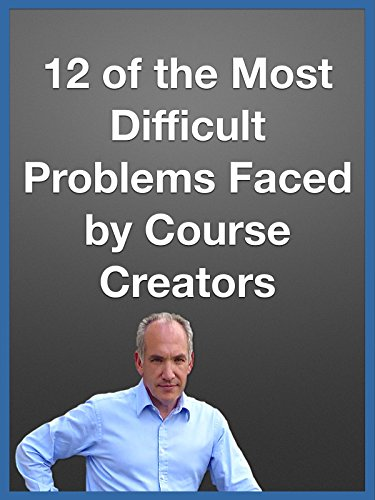 12 of the Most Difficult Problems Faced by Course Creators