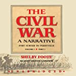 The Civil War: A Narrative, Volume I, Fort Sumter to Perryville (       UNABRIDGED) by Shelby Foote, Ken Burns (introduction) Narrated by Grover Gardner