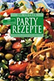 Die allerbesten Partyrezepte: Lumpensuppe, Schichtsalat, Pfundstopf, Schnitzelpfanne, Salattorte