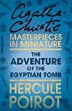 The Adventure of the Egyptian Tomb: An Agatha Christie Short Story