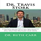 Dr. Travis Stork: Understanding the Life and Lessons of the Creator of the Doctors Diet and the Doctors Talk Show Hörbuch von Dr. Ruth Carr Gesprochen von: Joel Allen
