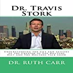 Dr. Travis Stork: Understanding the Life and Lessons of the Creator of the Doctors Diet and the Doctors Talk Show | Dr. Ruth Carr