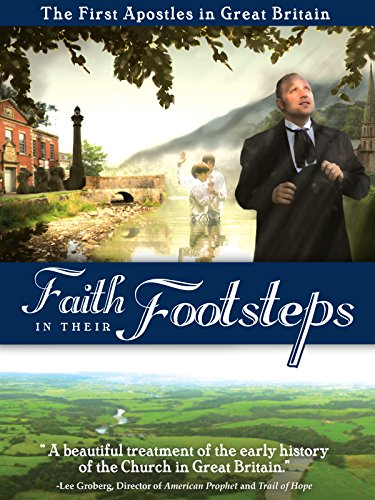 Faith in Their Footsteps: The First Apostles in Great Britain