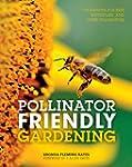 Pollinator Friendly Gardening: Garden...
