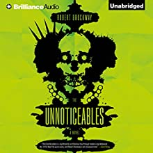 The Unnoticeables Audiobook by Robert Brockway Narrated by Nick Podehl, Emily Foster, Scott Merriman