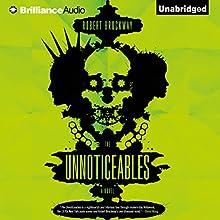 The Unnoticeables (       UNABRIDGED) by Robert Brockway Narrated by Nick Podehl, Emily Foster, Scott Merriman