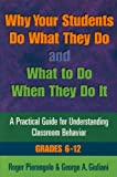 img - for Why Your Students Do What They Do and What to Do When They Do It: A Practical Guide for Understanding Classroom Behavior 6-12 book / textbook / text book