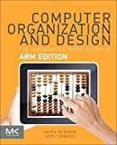 Computer Organization and Design: The Hardware Software Interface: ARM Edition (The Morgan Kaufmann Series in Computer Architecture and Design)