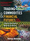 Trading Commodities and Financial Future: A Step by Step Guide to Mastering the Markets (3rd Edition)