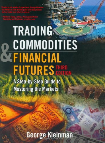 Trading Commodities and Financial Futures: A Step by Step Guide to Mastering the Markets, 3rd Edition