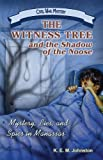 The Witness Tree and the Shadow of the Noose: Mystery, Lies, and Spies in Manassas (Civil War Mystery)