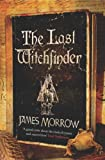 The Last Witchfinder (0297852590) by Morrow, James